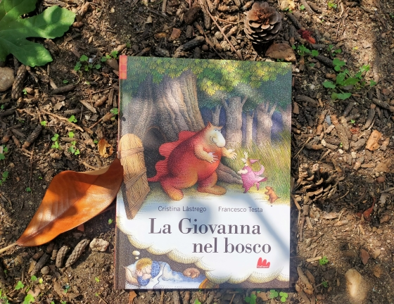 """Libro """"La Giovanna nel bosco"""", Cristina Lastrego - Francesco Testa - Gallucci"""